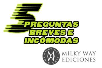 5 PREGUNTAS BREVES E INCÓMODAS: Carlos E. Subero (Milky Way)